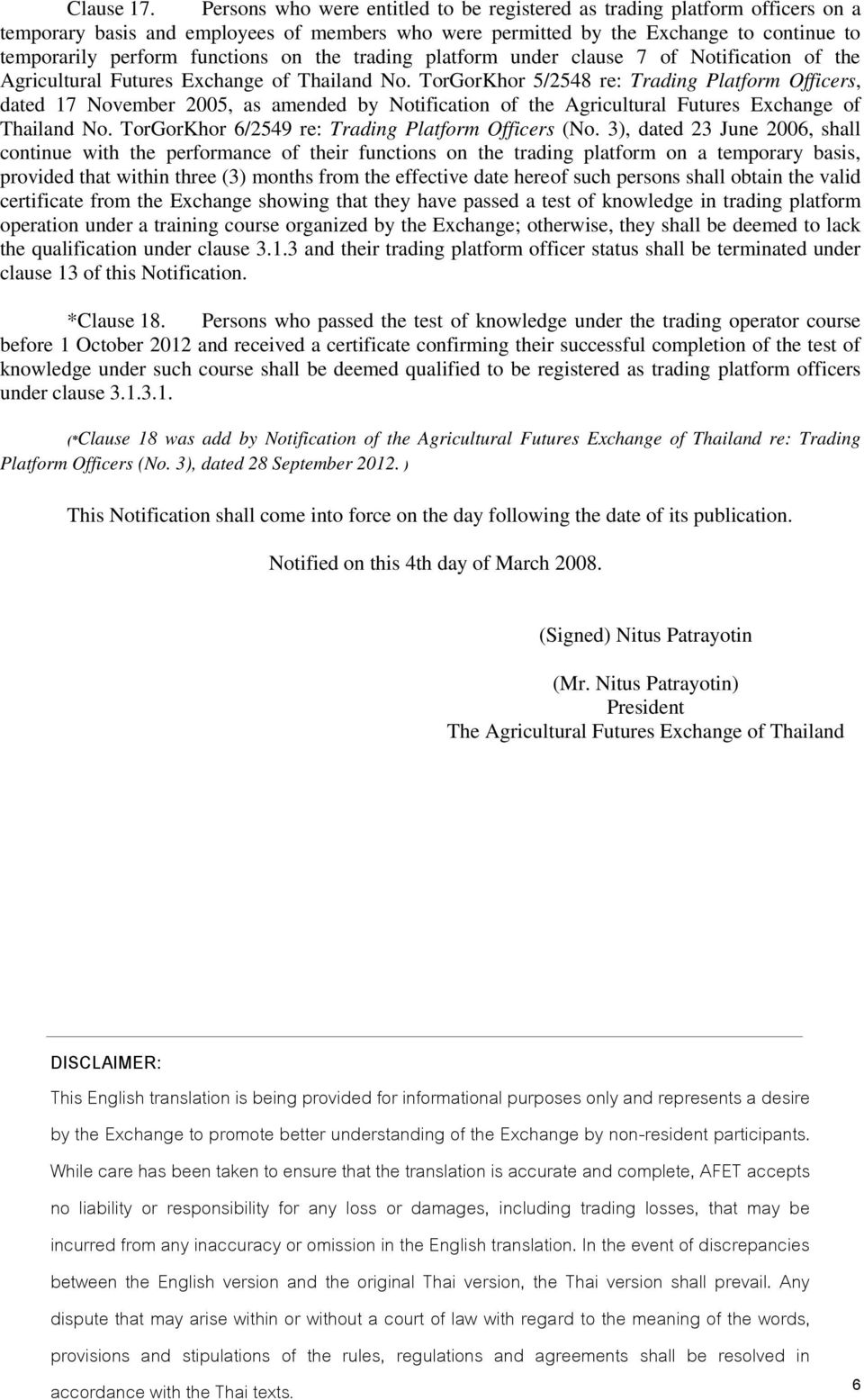 on the trading platform under clause 7 of Notification of the Agricultural Futures Exchange of Thailand No.