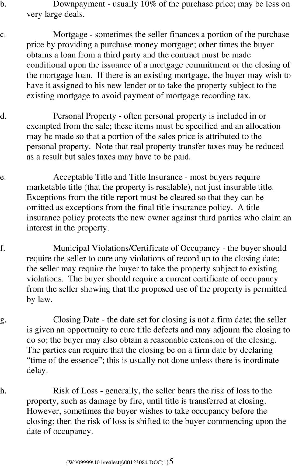 conditional upon the issuance of a mortgage commitment or the closing of the mortgage loan.