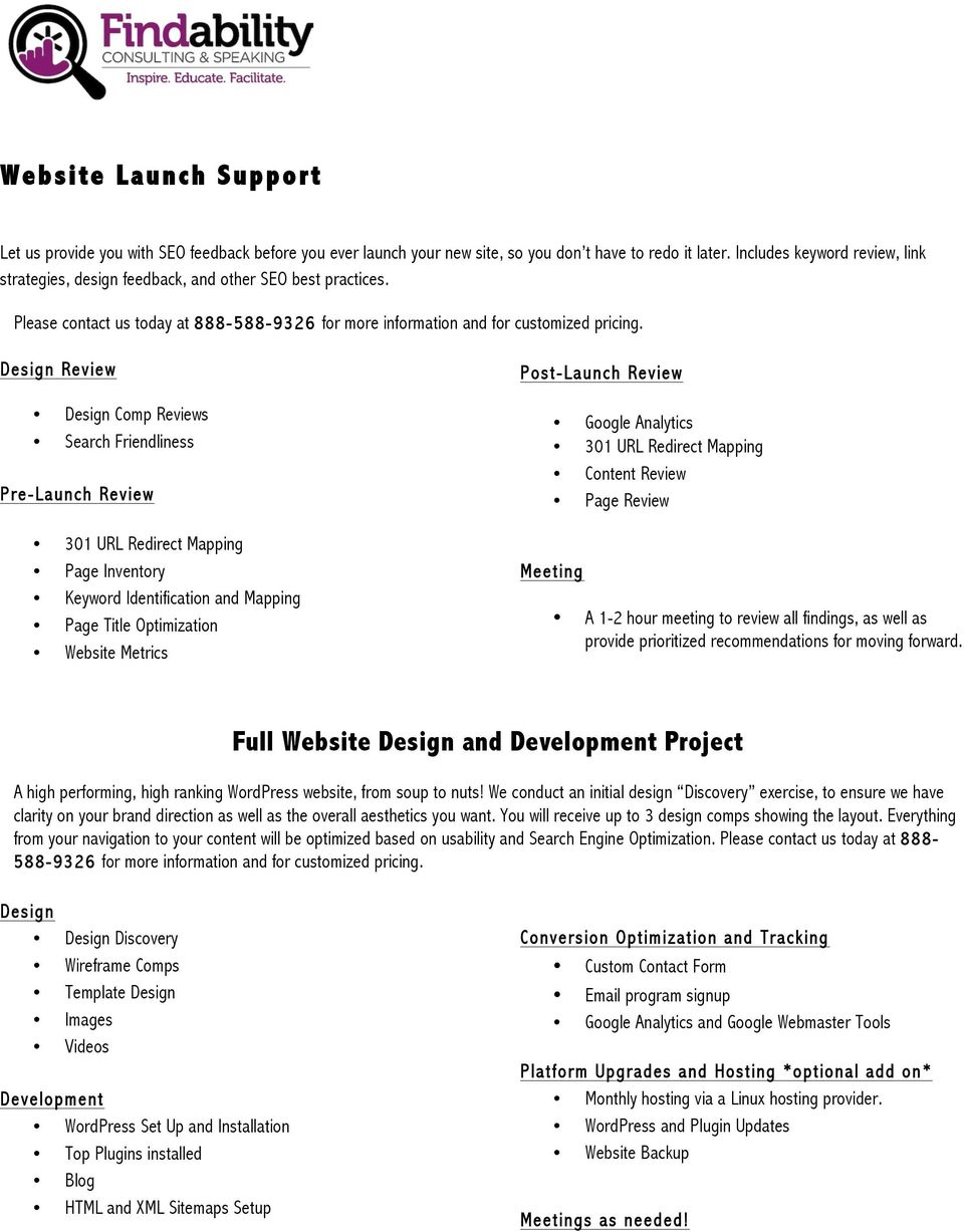 Design Review Design Comp Reviews Search Friendliness Pre-Launch Review 301 URL Redirect Mapping Page Inventory Keyword Identification and Mapping Page Title Optimization Website Metrics Post-Launch