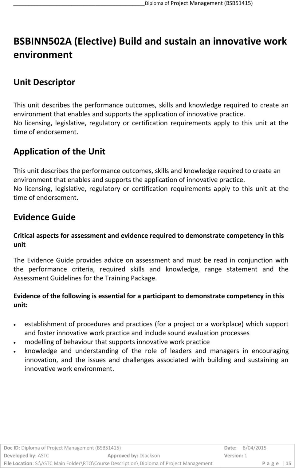 This unit describes the performance outcomes, skills and knowledge required to create an environment that enables and supports  Critical aspects for assessment and evidence required to demonstrate