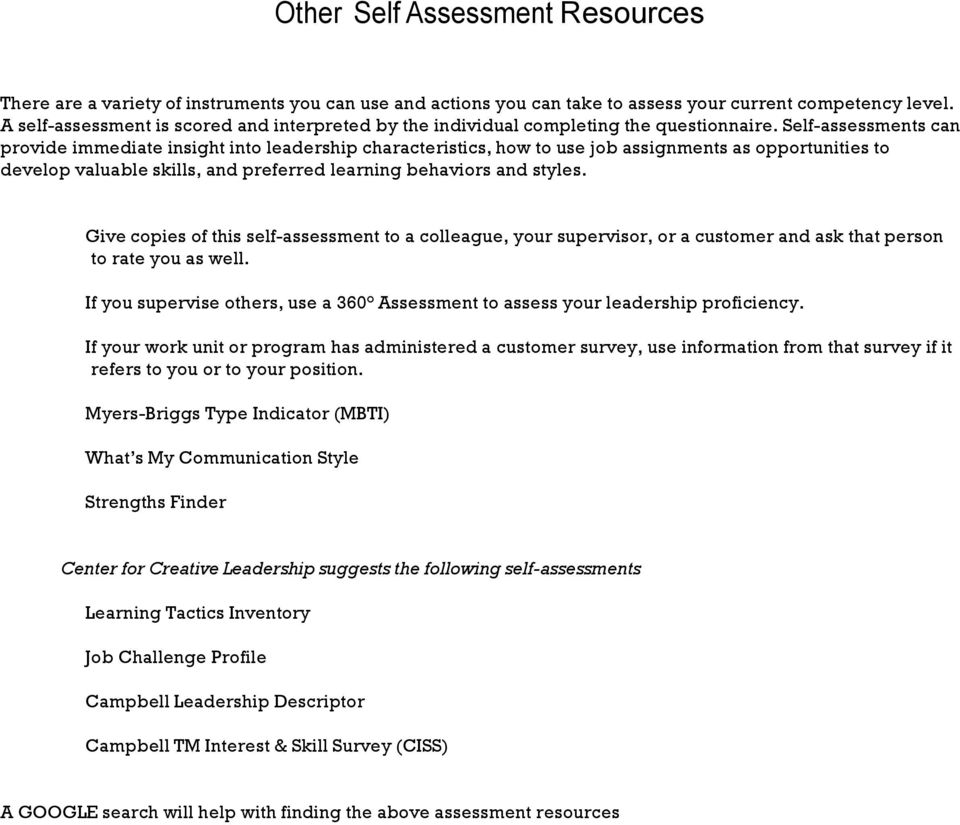 Self-assessments can provide immediate insight into leadership characteristics, how to use job assignments as opportunities to develop valuable skills, and preferred learning behaviors and styles.