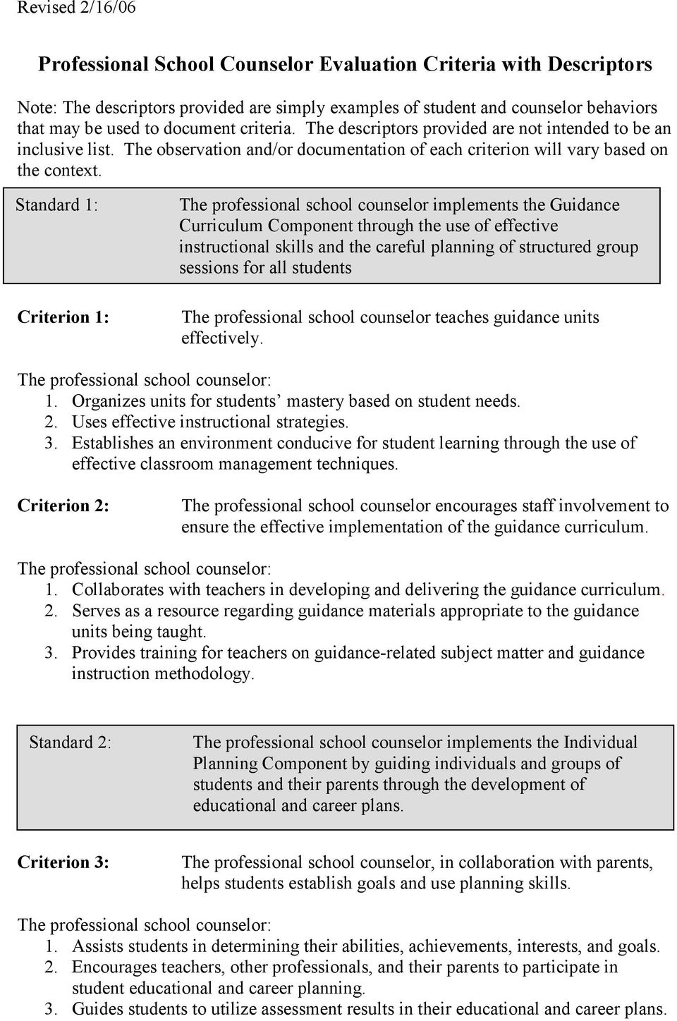Standard 1: Criterion 1: The professional school counselor implements the Guidance Curriculum Component through the use of effective instructional skills and the careful planning of structured group