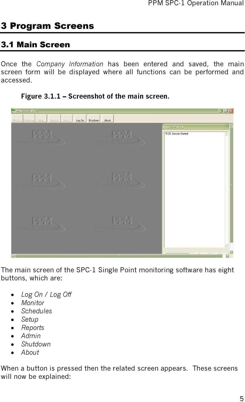 functions can be performed and accessed. Figure 3.1.1 Screenshot of the main screen.