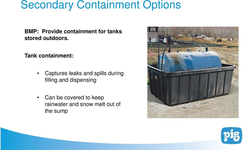Tank containment: Captures leaks and spills during