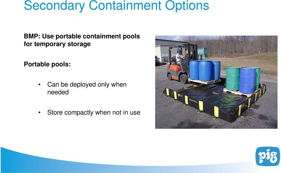 storage Portable pools: Can be deployed