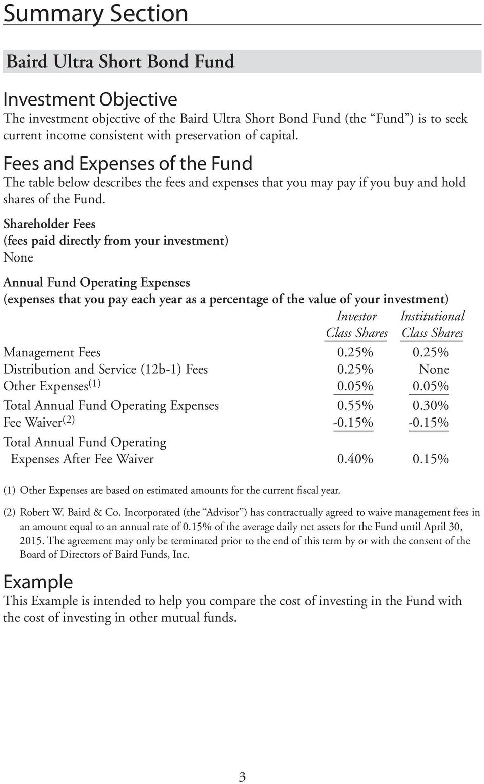 Shareholder Fees (fees paid directly from your investment) None Annual Fund Operating Expenses (expenses that you pay each year as a percentage of the value of your investment) Investor Institutional
