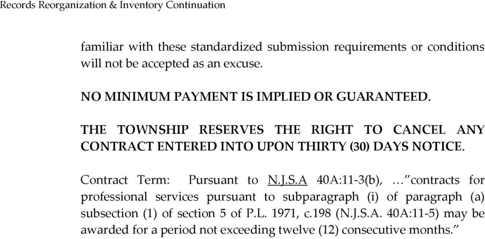 THE TOWNSHIP RESERVES THE RIGHT TO CANCEL ANY CONTRACT ENTERED INTO UPON THIRTY (30) DAYS NOTICE. Contract Term: Pursuant to N.J.