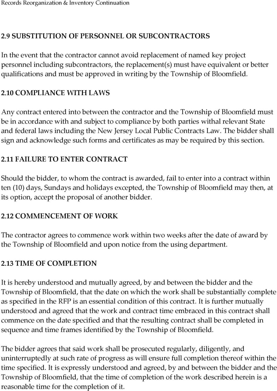 10 COMPLIANCE WITH LAWS Any contract entered into between the contractor and the Township of Bloomfield must be in accordance with and subject to compliance by both parties withal relevant State and