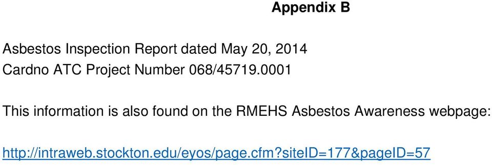 0001 This information is also found on the RMEHS Asbestos