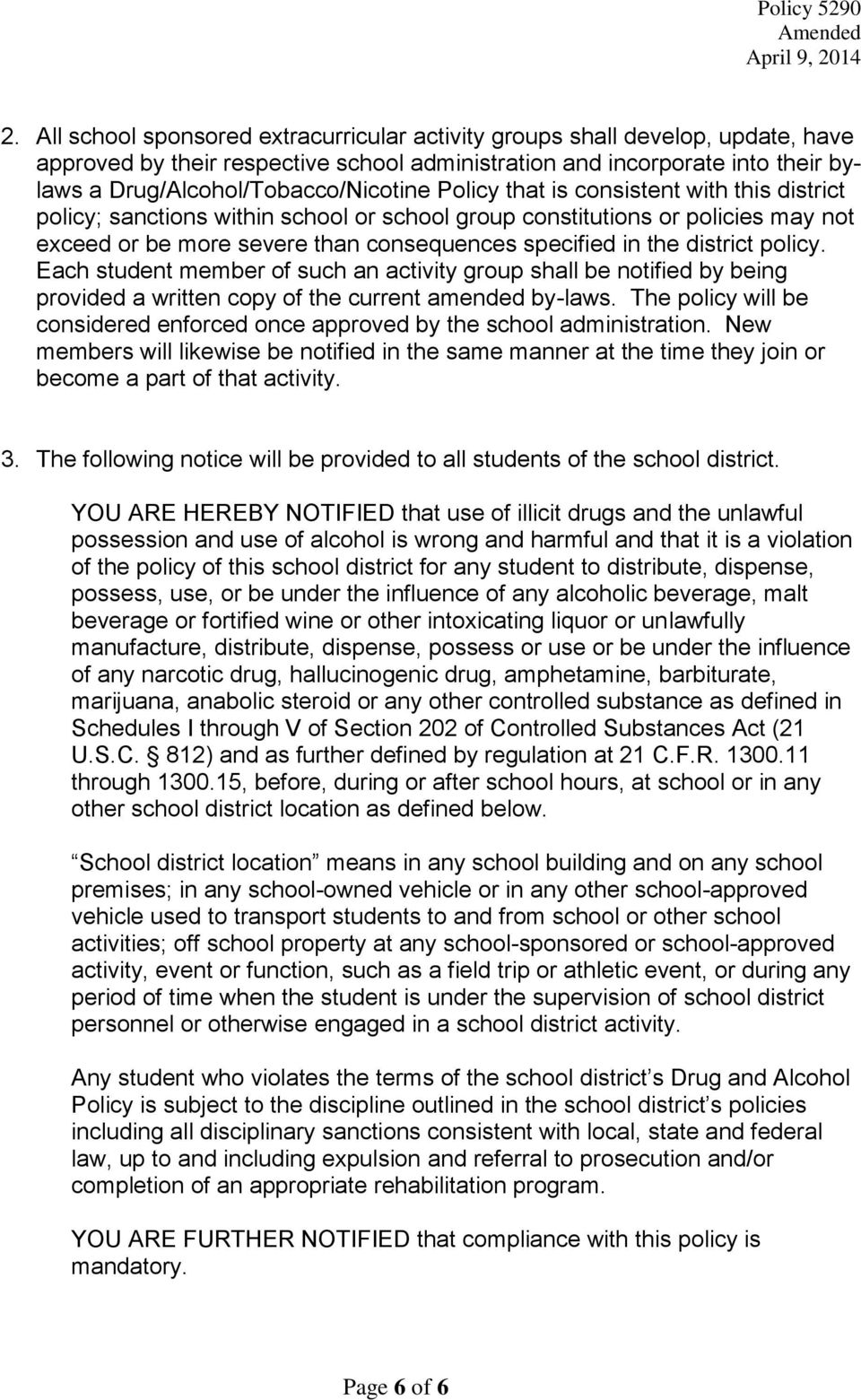 specified in the district policy. Each student member of such an activity group shall be notified by being provided a written copy of the current amended by-laws.