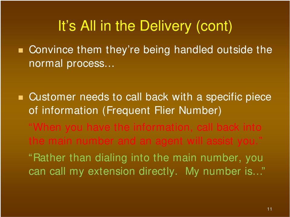 Number) When you have the information, call back into the main number and an agent will