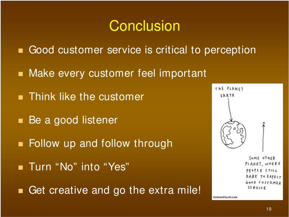 like the customer Be a good listener Follow up and