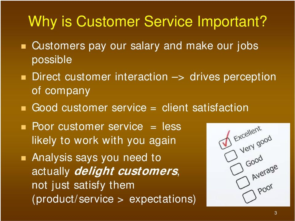 perception of company Good customer service = client satisfaction Poor customer service =