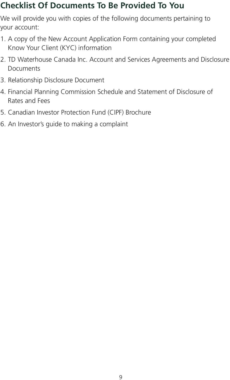Account and Services Agreements and Disclosure Documents 3. Relationship Disclosure Document 4.