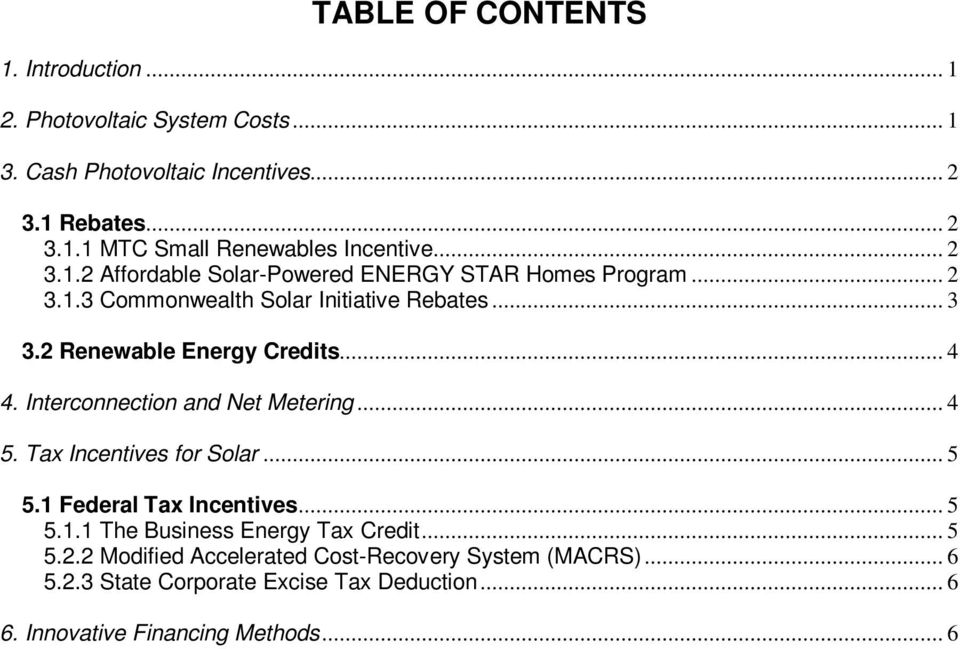 Interconnection and Net Metering... 4 5. Tax Incentives for Solar... 5 5.1 Federal Tax Incentives... 5 5.1.1 The Business Energy Tax Credit... 5 5.2.