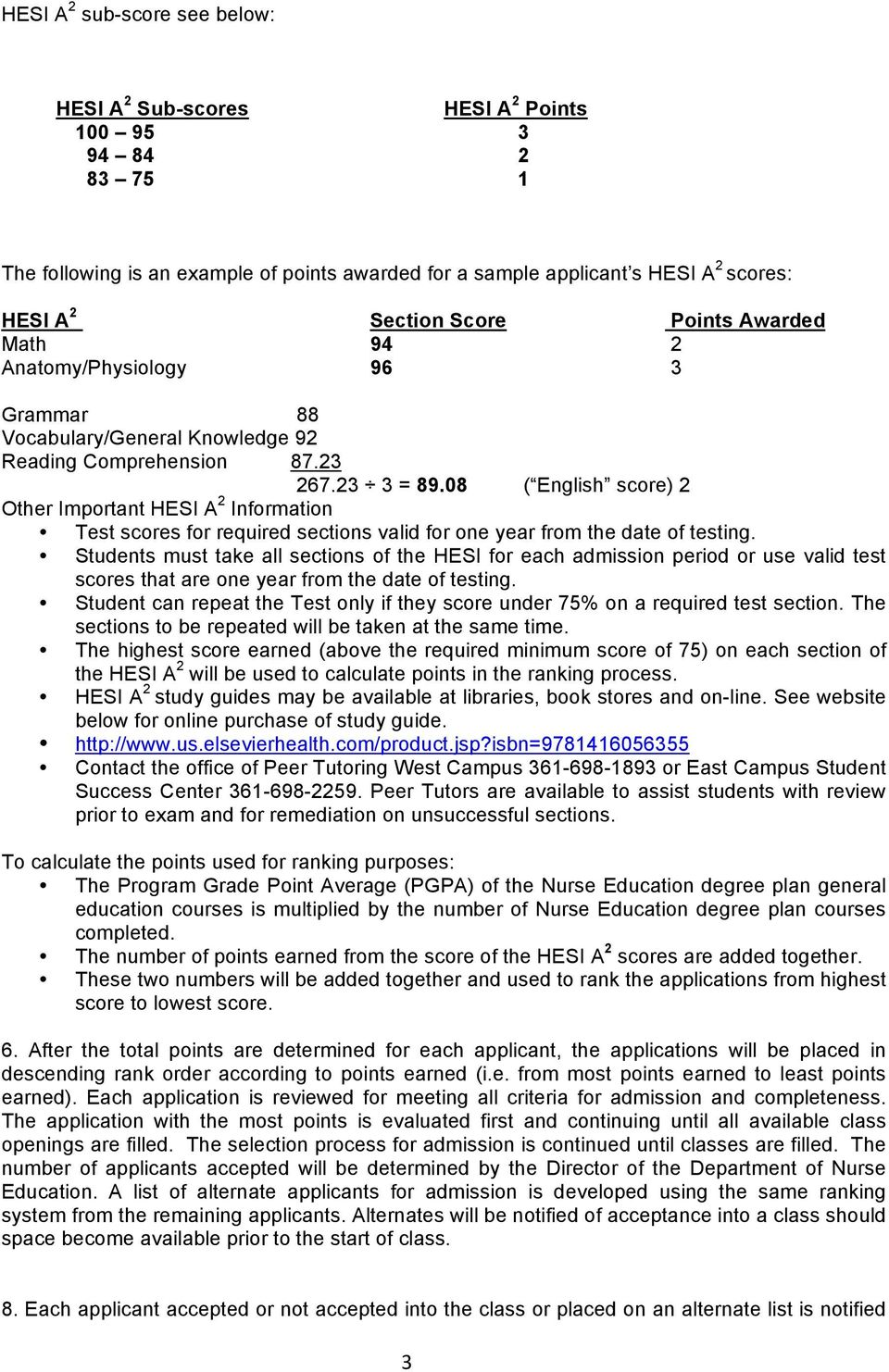 08 ( English score) 2 Other Important HESI A 2 Information Test scores for required sections valid for one year from the date of testing.