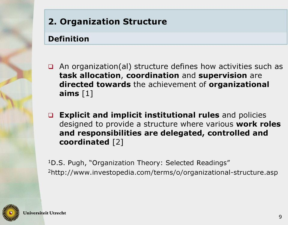 institutional rules and policies designed to provide a structure where various work roles and responsibilities are delegated,