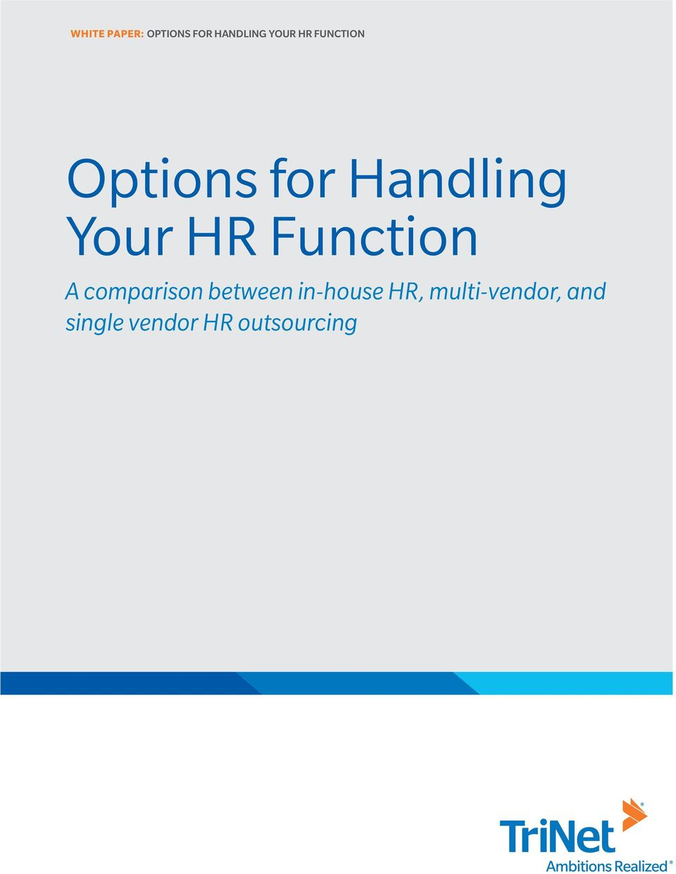 Function A comparison between in-house HR,