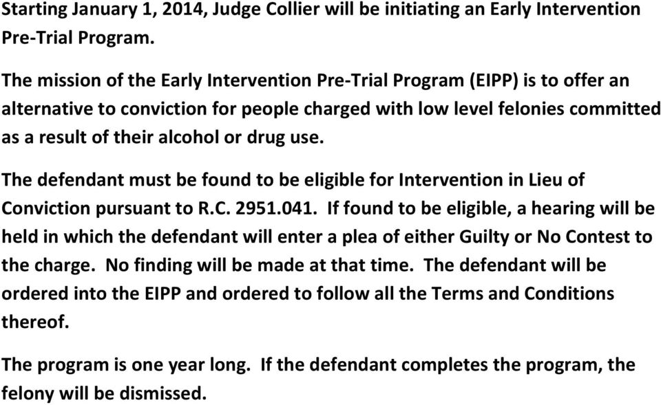 use. The defendant must be found to be eligible for Intervention in Lieu of Conviction pursuant to R.C. 2951.041.