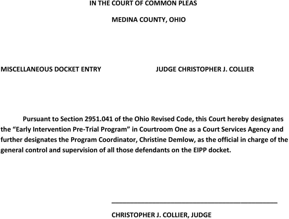 041 of the Ohio Revised Code, this Court hereby designates the Early Intervention Pre-Trial Program in Courtroom One as