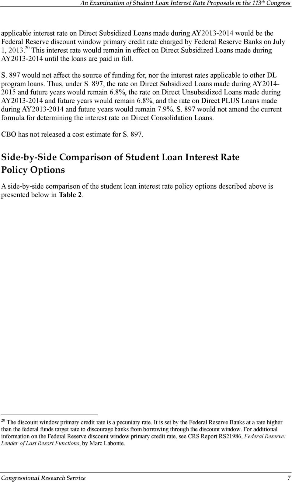 Thus, under S. 897, the rate on Direct Subsidized Loans made during AY2014-2015 and future years would remain 6.
