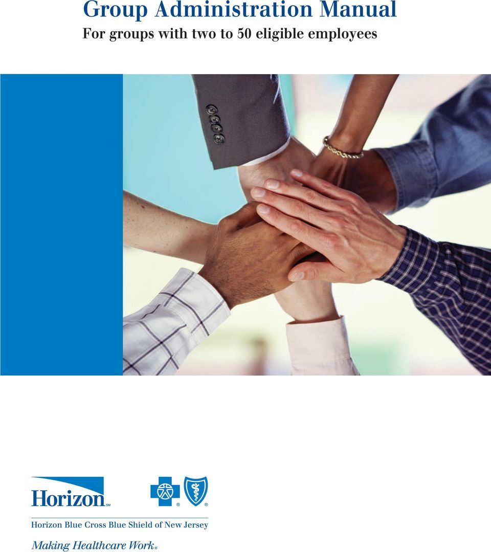 Group Administration Manual For groups with two to 50 eligible
