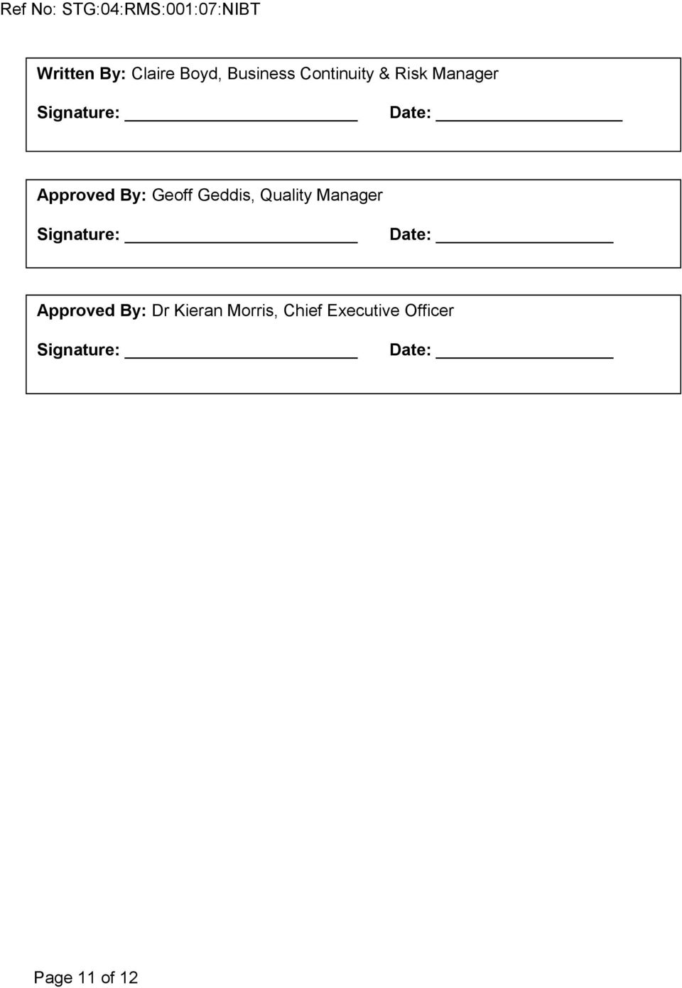 Quality Manager Signature: Date: Approved By: Dr Kieran