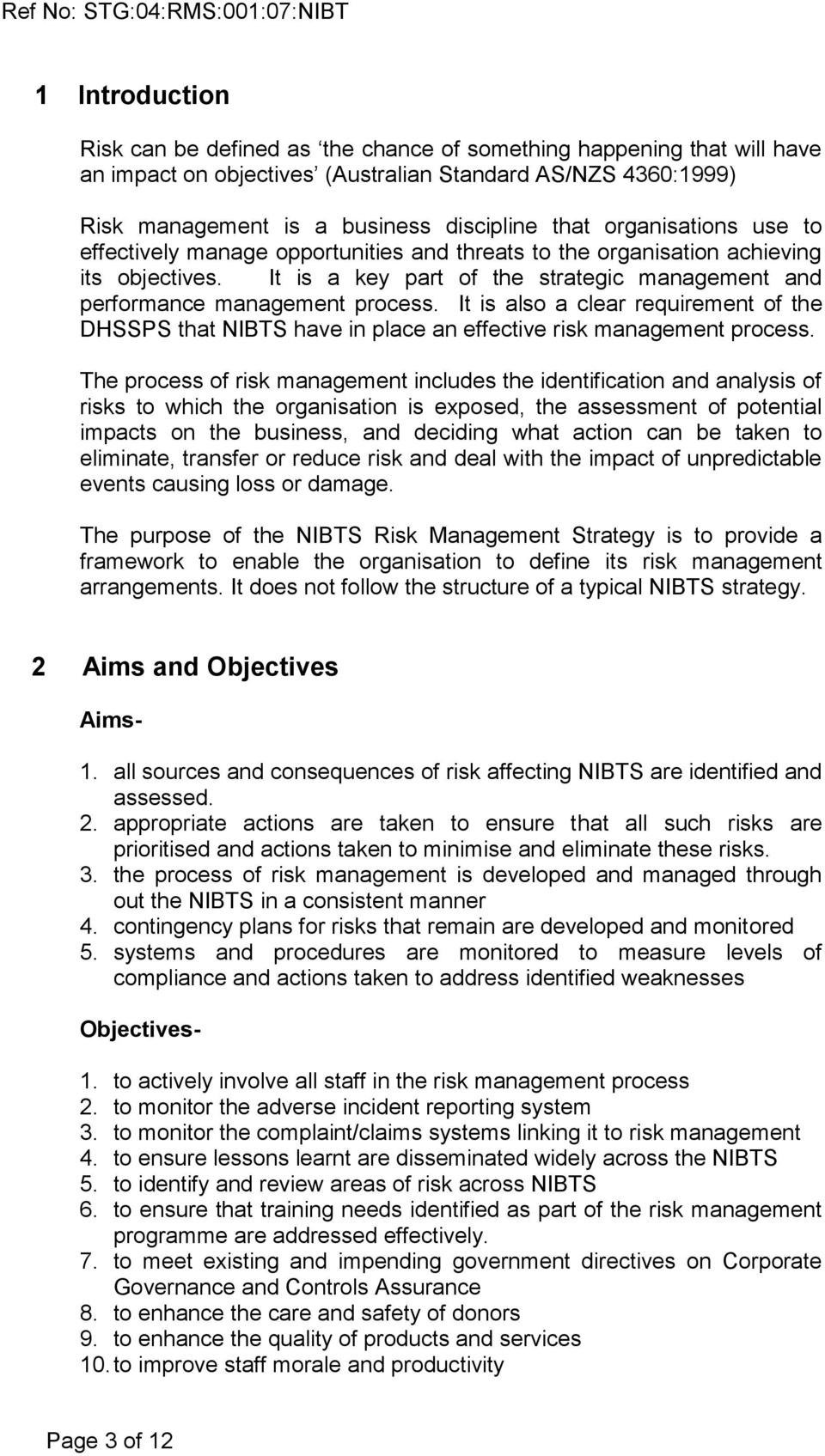 It is also a clear requirement of the DHSSPS that NIBTS have in place an effective risk management process.