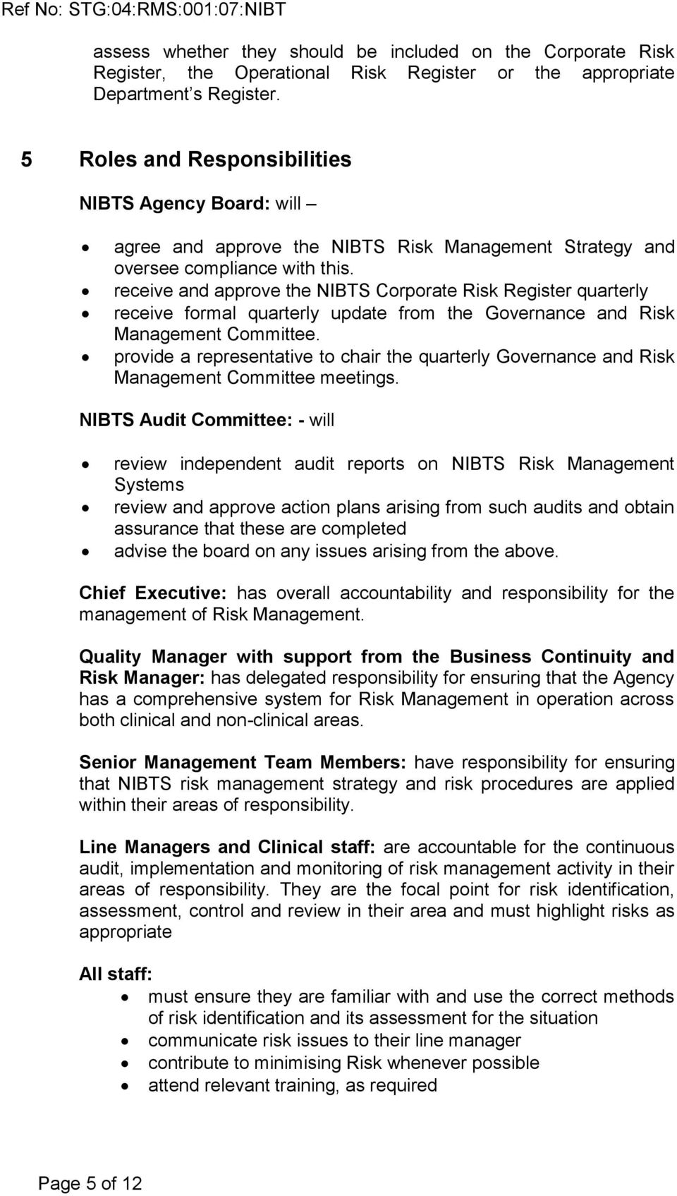 receive and approve the NIBTS Corporate Risk Register quarterly receive formal quarterly update from the Governance and Risk Management Committee.
