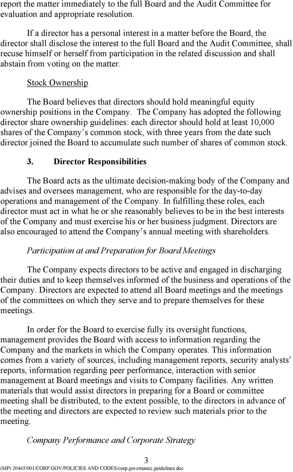 participation in the related discussion and shall abstain from voting on the matter. Stock Ownership The Board believes that directors should hold meaningful equity ownership positions in the Company.