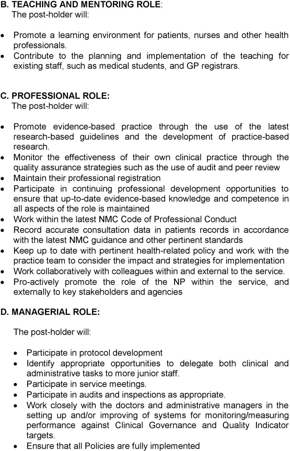 PROFESSIONAL ROLE: Promote evidence-based practice through the use of the latest research-based guidelines and the development of practice-based research.