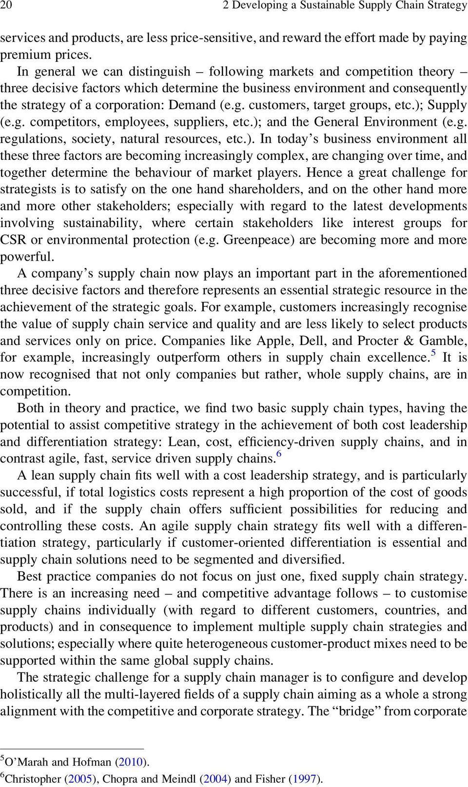 ); Suppy (e.g. competitors, empoyees, suppiers, etc.); and the Genera Environment (e.g. reguations, society, natura resources, etc.). In today s business environment a these three factors are becoming increasingy compex, are changing over time, and together determine the behaviour of market payers.