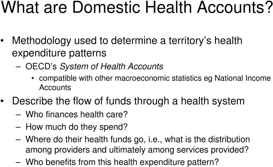 other macroeconomic statistics eg National Income Accounts Describe the flow of funds through a health system Who