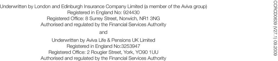 Authority and Underwritten by Aviva Life & Pensions UK Limited Registered in England No:3253947 Registered Office: