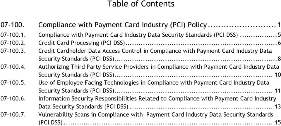 Authorizing Third Party Service Providers in Compliance with Payment Card Industry Data Security Standards (PCI DSS)... 10 07-100.5.