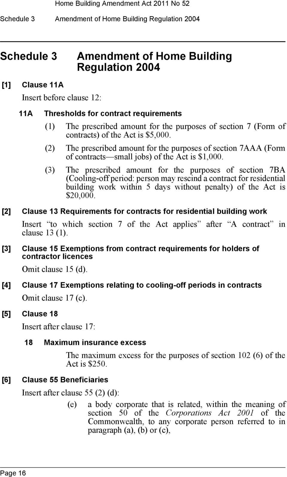 (2) The prescribed amount for the purposes of section 7AAA (Form of contracts small jobs) of the Act is $1,000.