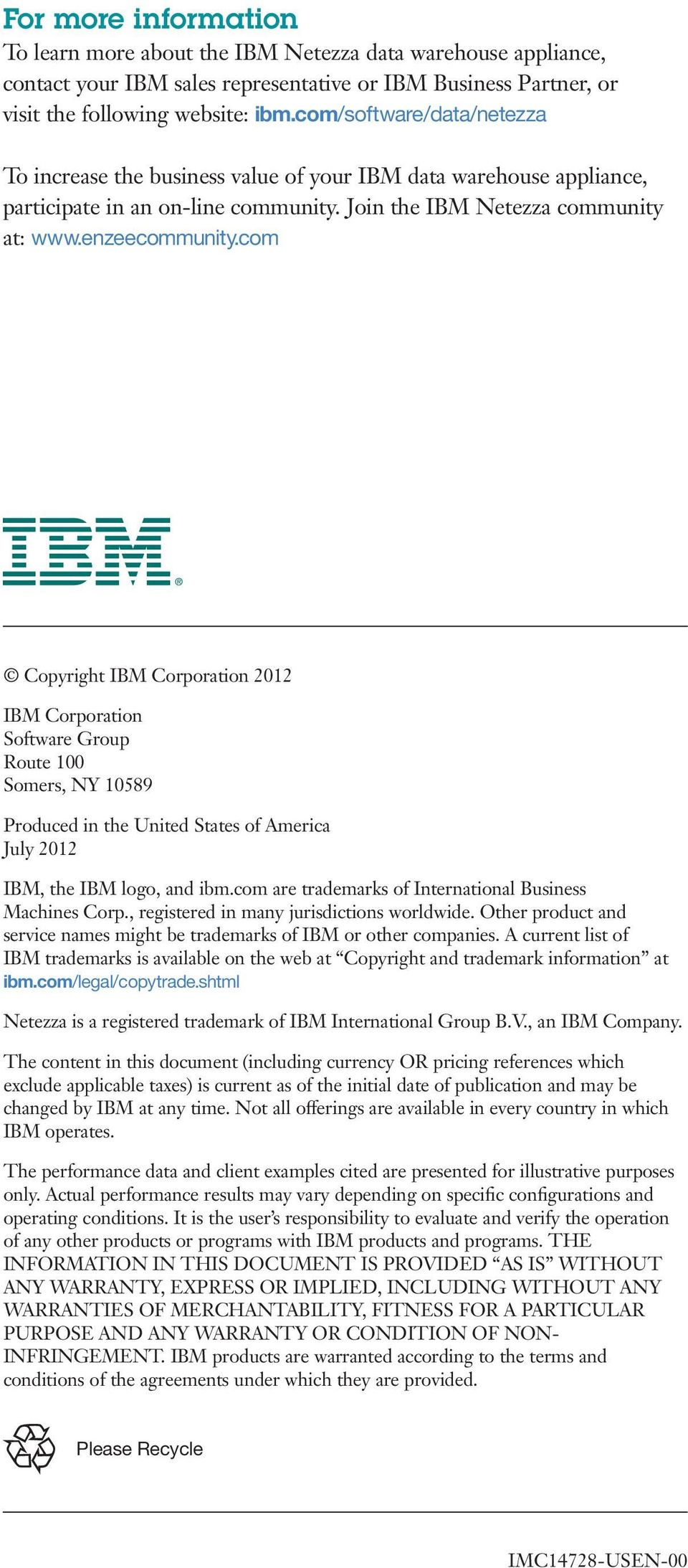 com Copyright IBM Corporation 2012 IBM Corporation Software Group Route 100 Somers, NY 10589 Produced in the United States of America July 2012 IBM, the IBM logo, and ibm.