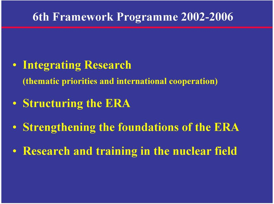 cooperation) Structuring the ERA Strengthening the