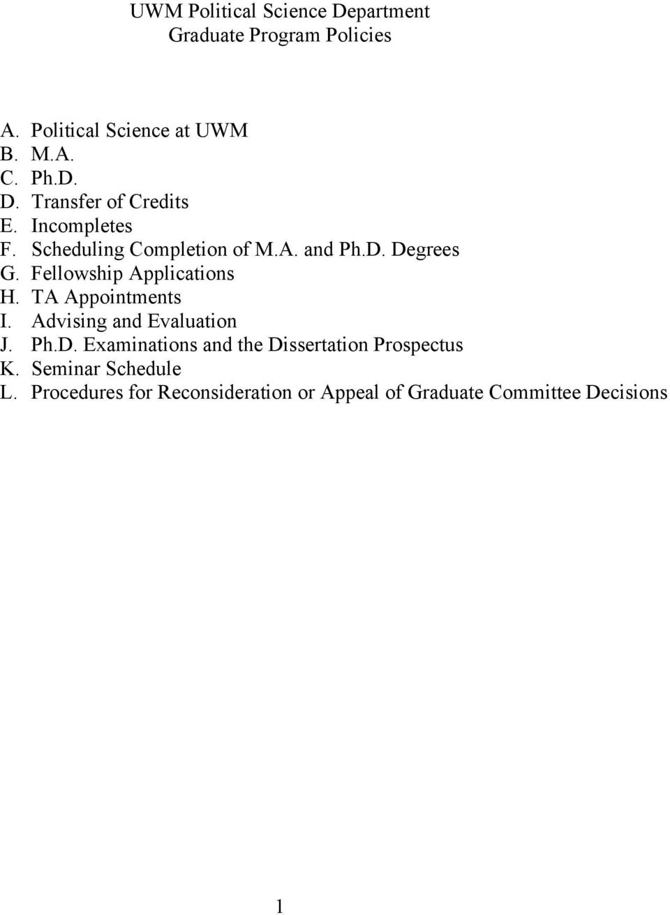 TA Appointments I. Advising and Evaluation J. Ph.D. Examinations and the Dissertation Prospectus K.