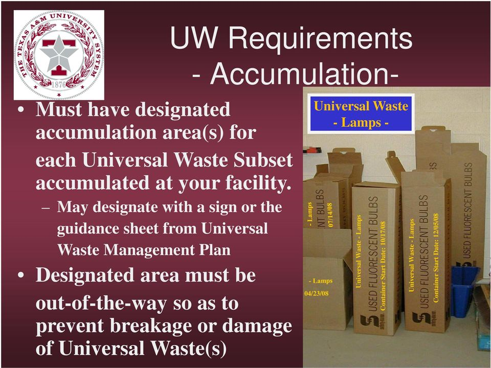May designate with a sign or the guidance sheet from Universal Waste Management Plan Designated area must be