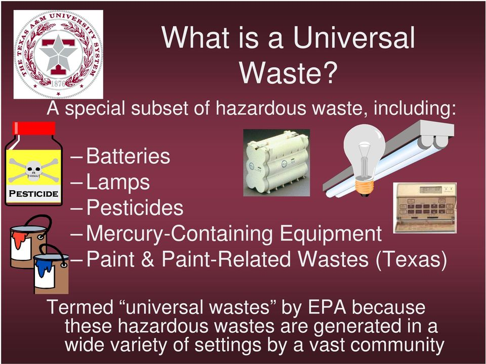 Pesticides Mercury-Containing Equipment Paint & Paint-Related Wastes
