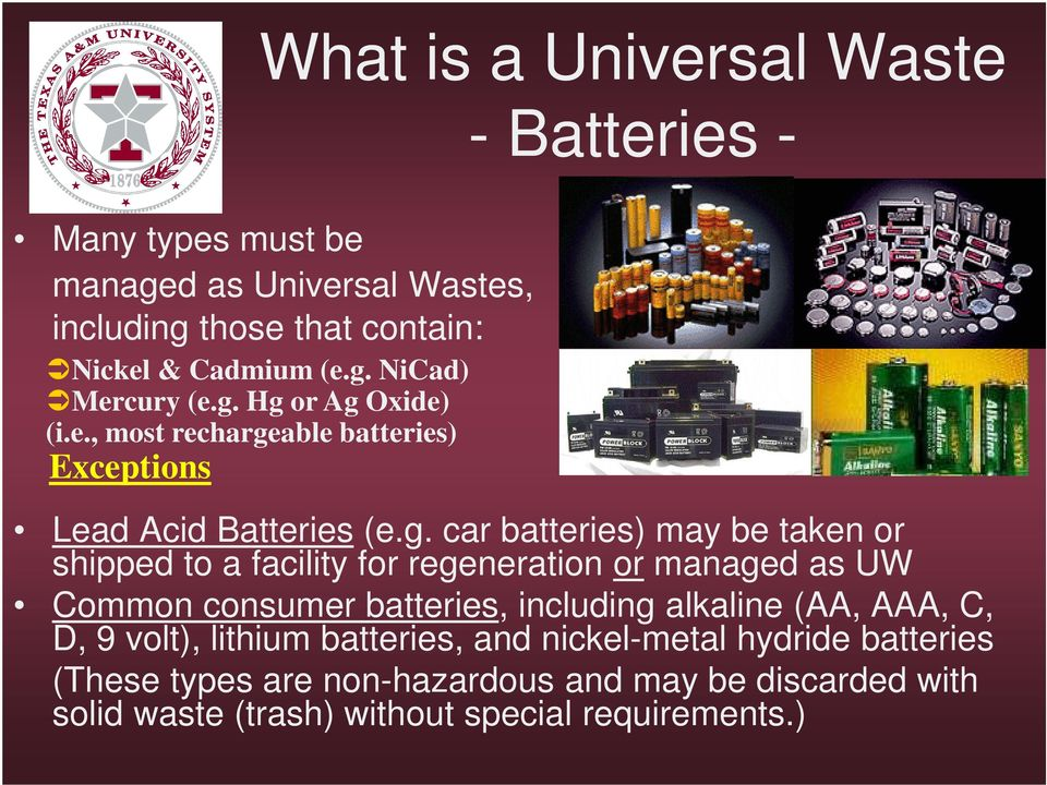 facility for regeneration or managed as UW Common consumer batteries, including alkaline (AA, AAA, C, D, 9 volt), lithium batteries, and