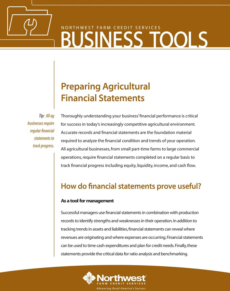 All agricultural businesses, from small part-time farms to large commercial operations, require financial statements completed on a regular basis to track financial progress including equity,