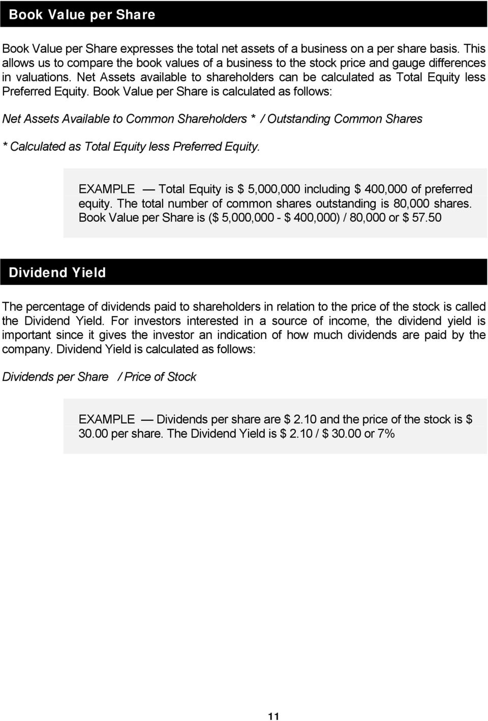 Net Assets available to shareholders can be calculated as Total Equity less Preferred Equity.