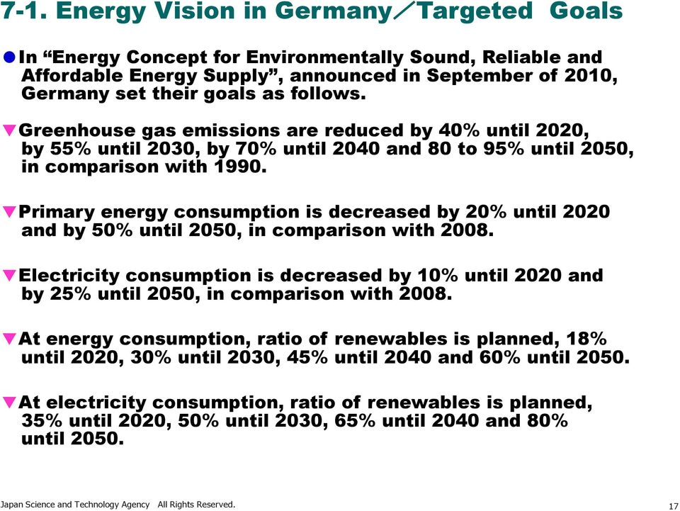 Primary energy consumption is decreased by 20% until 2020 and by 50% until 2050, in comparison with 2008.