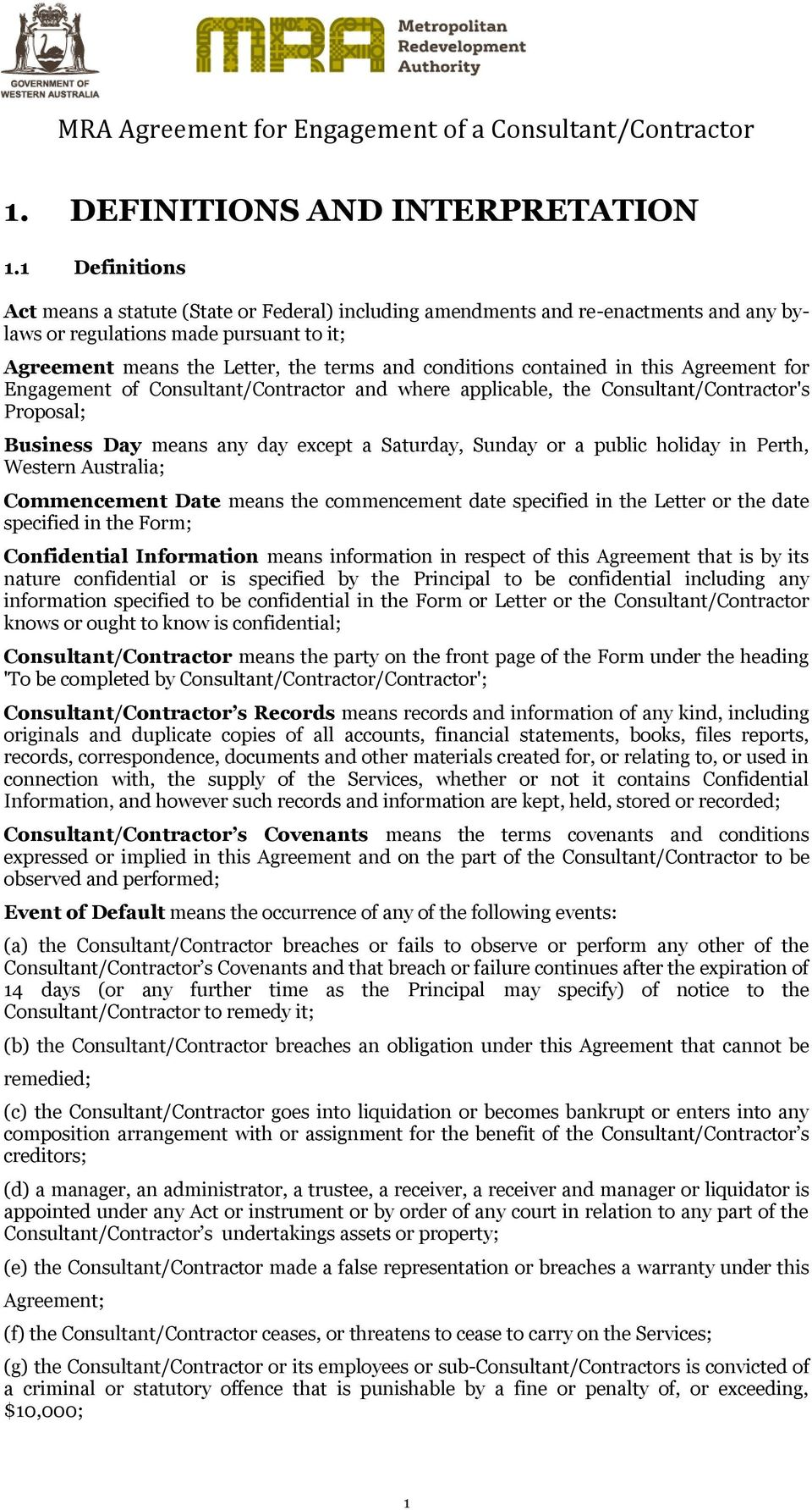 contained in this Agreement for Engagement of Consultant/Contractor and where applicable, the Consultant/Contractor's Proposal; Business Day means any day except a Saturday, Sunday or a public