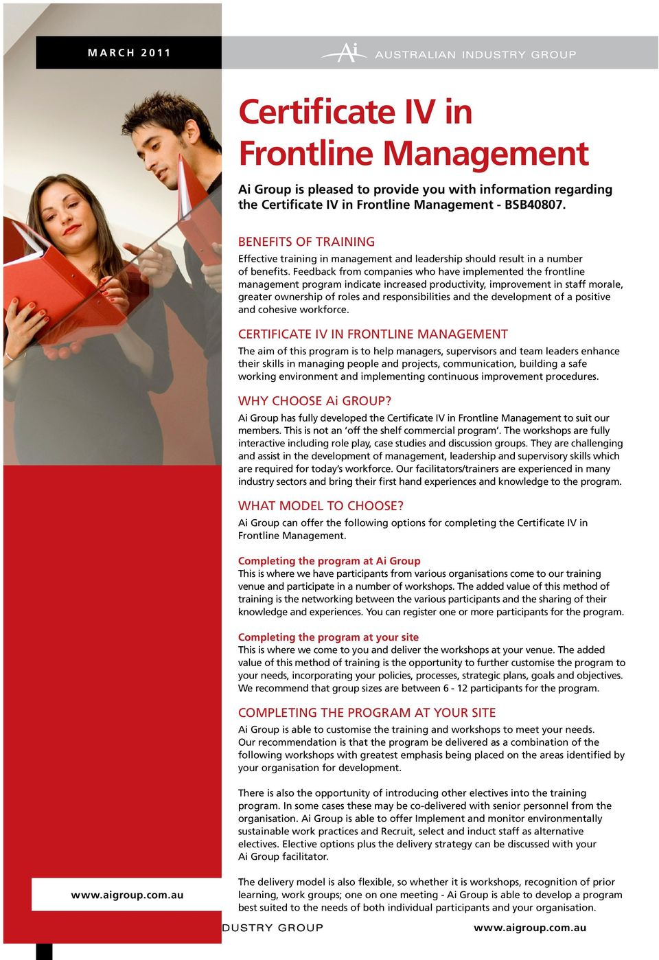 Feedback from companies who have implemented the frontline management program indicate increased productivity, improvement in staff morale, greater ownership of roles and responsibilities and the