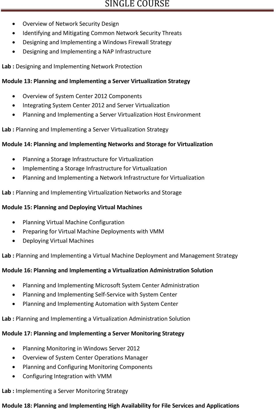 Server Virtualization Planning and Implementing a Server Virtualization Host Environment Lab : Planning and Implementing a Server Virtualization Strategy Module 14: Planning and Implementing Networks