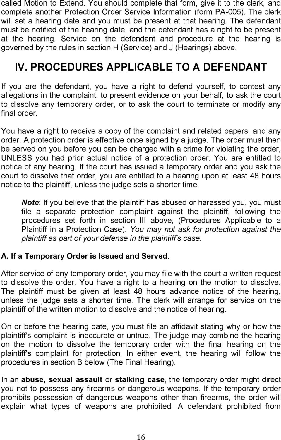 Service on the defendant and procedure at the hearing is governed by the rules in section H (Service) and J (Hearings) above. IV.