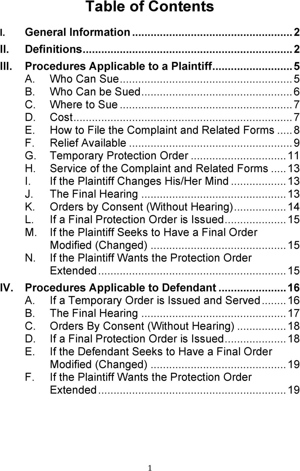 If the Plaintiff Changes His/Her Mind... 13 J. The Final Hearing... 13 K. Orders by Consent (Without Hearing)... 14 L. If a Final Protection Order is Issued... 15 M.